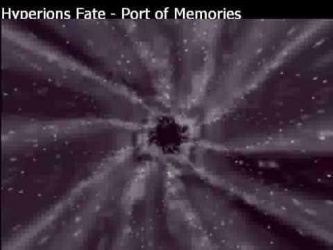 Hyperions Fate - port of memories