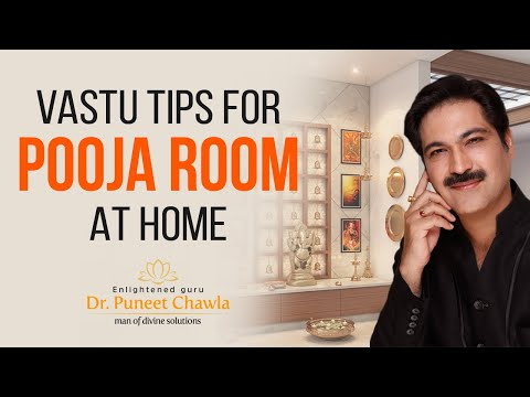 Video Vastu for Pooja Room | Vastu Tips by Enlightened Life Guru Dr. Puneet Chawla download in MP3, 3GP, MP4, WEBM, AVI, FLV January 2017