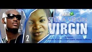 Still A Virgin 2|Nollywood African Movies