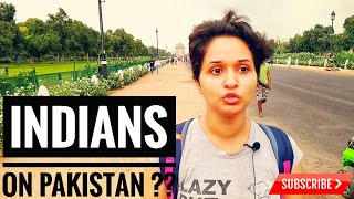 India on Pakistan   What Indians think about Pakistan   Public Opinion   India Vs Pakistan 2019