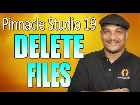 Pinnacle 19 Ultimate | Delete Files Tutorial