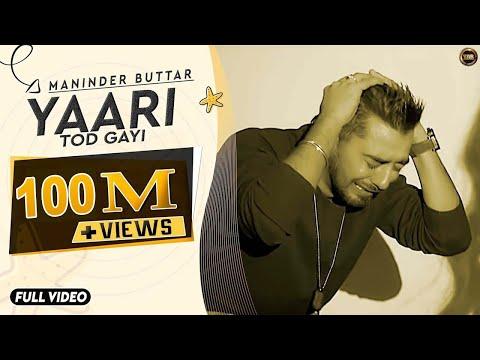 Maninder Buttar | Yaari (Official Song) Punjabi Superhit Songs | Maninder Buttar Songs