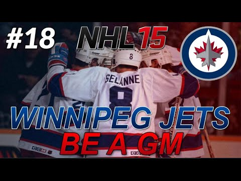 "NHL 15: Legend GM Mode: Winnipeg Jets #18 "" Huge Off Season"""