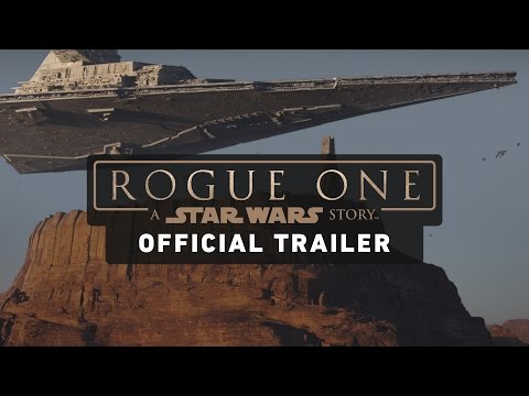 Rogue One A Star Wars Story Official Trailer
