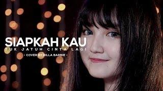 Billa Barbie - Siapkah Kau Tuk Jatuh Cinta Lagi by Hivi ( Cover )