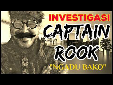 ICR (INVESTIGASI CAPTAIN ROOK) : Ngadu Bako