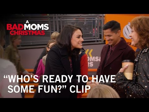 "A Bad Moms Christmas | ""Who's Ready To Have Some Christmas Fun?"" Clip 