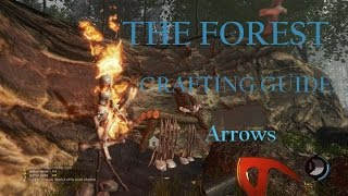 The Forest (Survival Horror Sandbox Crafting PC Game) Tutorial Crafting Guide: Arrows