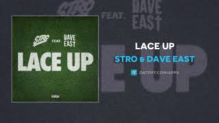 Stro & Dave East - Lace Up (AUDIO)