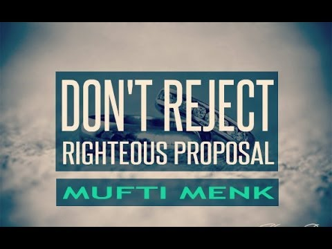 Don't Reject Righteous Proposals┇Mufti Menk ᴴᴰ