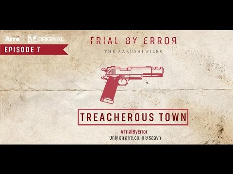 Episode 7 - Highlights | Treacherous Town | Trial By Error - The Aarushi Files