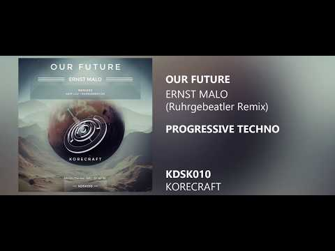 Ernst Malo - Our Future (Ruhrgebleater Remix) [Progressive Techno] [FREE DL]