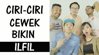 Video Ciri2 Cewek Bikin Ilfil - Parody feat Cameo Project MP3, 3GP, MP4, WEBM, AVI, FLV Desember 2017