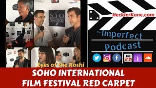Welcome to the Imperfect Podcast special summer edition episode live from the red carpet at the Soho International Film Festival 2017. The Soho film festival is in its 8th year and we were invited by Eyes of the Roshi producer and actor Ethan Marten.In anticipation of the Eyes of the Roshi screening we had the opportunity to interview Soho Film Festival Director Sybil Santiago who talks about how rewarding her job is and why the story is the most important part of getting your film selected for a festival like hers.Casting Director Donna McKenna joined us for an interview who talks about Ethan's dream of working with Eric Roberts and we all know how well that worked out for Eyes of the Roshi!The Eyes of the Roshi cast stepped up to the mic to discuss the film and the festival. We were joined by actor Michael Carey, actress Amanda Dunn, Grandmaster Adam, actress Stacy Whittle and of course actor and producer Ethan Marten.If you haven't seen our full length interview with the Eyes of the Roshi crew you can watch it here: https://www.youtube.com/watch?v=gqbPgglrHb8visit hecklerkane.com to become an Imperfect Podcast insider