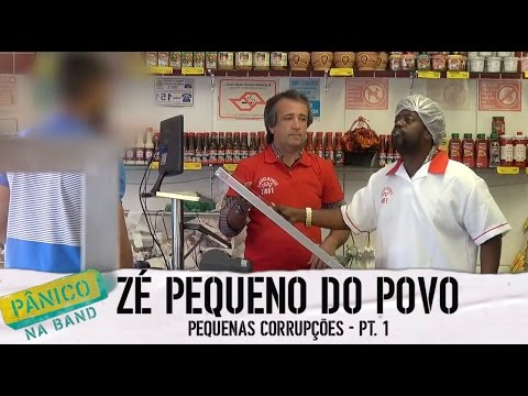 Pânico na Band - ZÉ PEQUENO DO POVO: PEQUENAS CORRUPÇÕES - E05 (01/02)