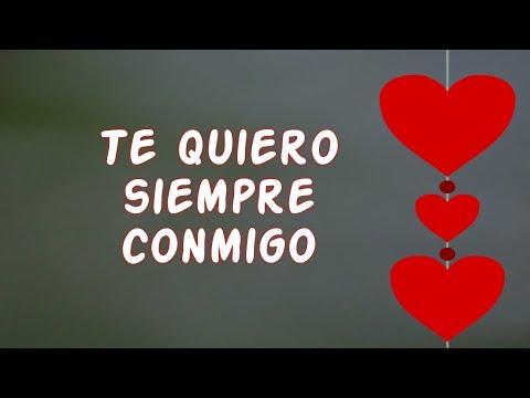 Hola mi AMOR Mira este Vídeo Poemas de Amor Te Quiero Siempre Conmigo