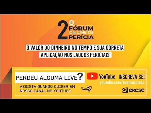 """2° Fórum on-line de Perícia """"O valor do dinheiro no tempo e sua correta aplicação nos laudos periciais"""""""