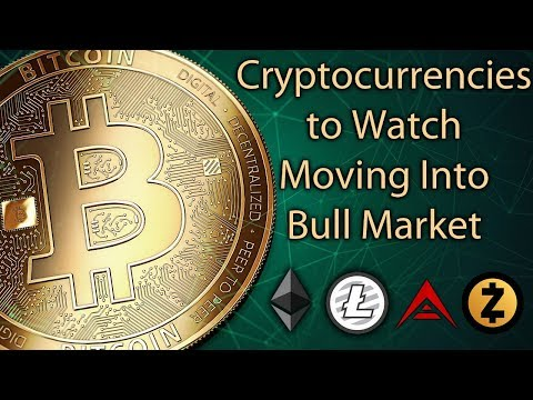 What Cryptocurrencies To Watch Moving Into Bull Market