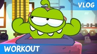 Om Nom Stories: Video Blog - Workout