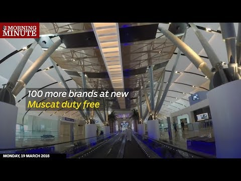100 more brands at new Muscat Duty Free