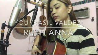 Video You (Basil Valdez / Jona Viray) Cover - Ruth Anna MP3, 3GP, MP4, WEBM, AVI, FLV Maret 2017