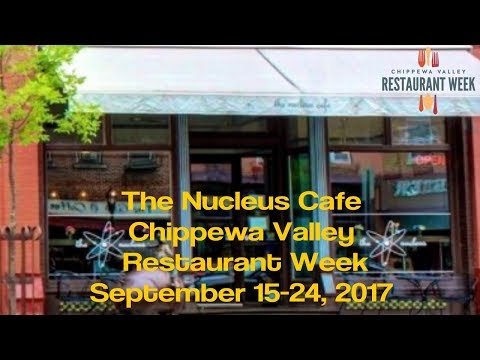 The Nucleus Cafe - Chippewa Valley Restaurant Week - Eau Claire WI - Sept 2017