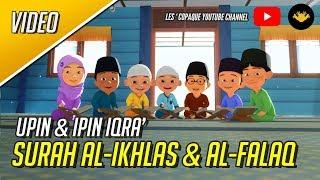 Download Video Upin & Ipin Iqra' - Surah Al-Ikhlas & Surah Al-Falaq MP3 3GP MP4