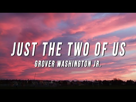 grover washington jr - just the two of us (TikTok Remix) [Lyrics]
