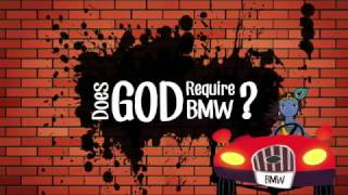 Does God Require BMW?