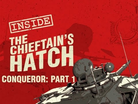 Inside the Chieftain&#39;s Hatch: Conqueror Part I 