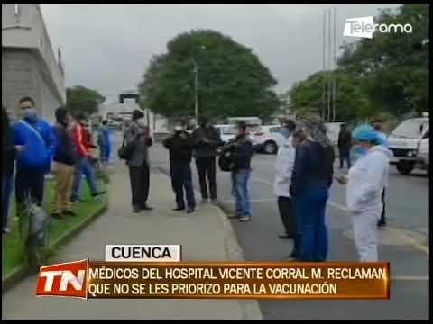 Médicos del hospital Vicente Corral M. reclaman que no se les priorizó para la vacunación