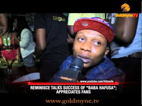 GOLDMYNETV: REMINISCE TALKS SUCCESS OF BABA HAFUSA , APPRECIATES FANS (Nigerian Entertainment)