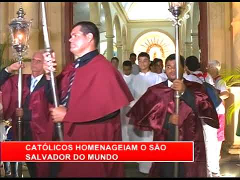 [RONDA GERAL] Católicos celebram São Salvador do Mundo