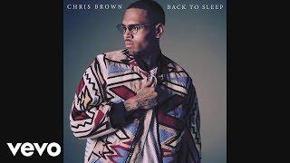 Video Chris Brown - Back To Sleep (Audio) MP3, 3GP, MP4, WEBM, AVI, FLV Oktober 2018