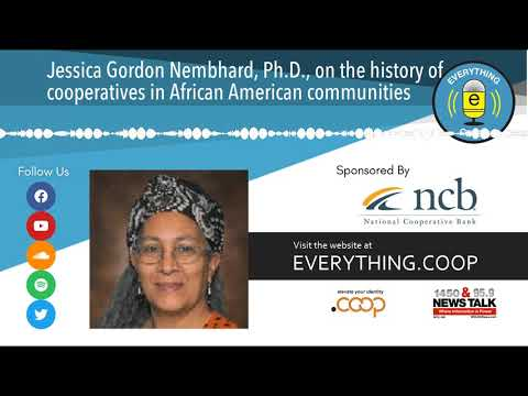 Jessica Gordon Nembhard, Ph.D., on the history of cooperatives in African American communities