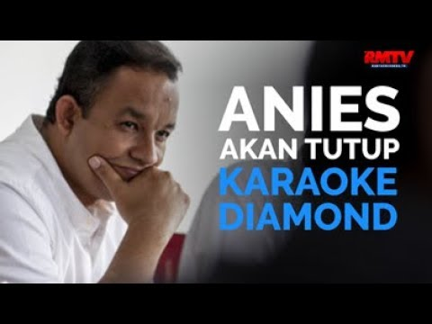 Anies Akan Tutup Karaoke Diamond