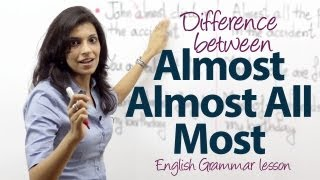 Difference between 'Almost', 'Almost All' and 'Most' - English Grammar Lesson