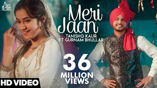 Video Meri Jaan(Full HD)-Tanishq Kaur Ft Gurnam Bhullar -DJ Twinbeatz-New Punjabi Songs 2018-Punjabi Songs MP3, 3GP, MP4, WEBM, AVI, FLV Maret 2018