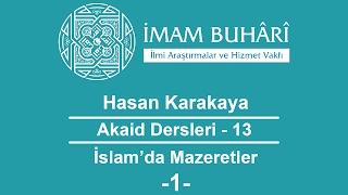Hasan KARAKAYA Hocaefendi-Akaid Dersleri 13: İslamda Mazeretler (Cehalet Mazeret Midir?)-I