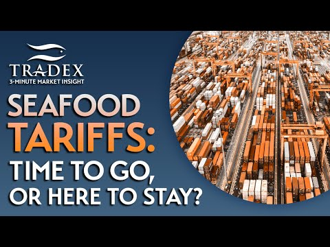 3MMI - Seafood Tariffs - Time to Go, or Here to Stay?
