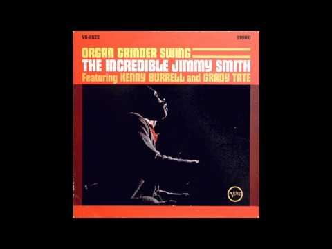 Jimmy Smith – Organ Grinder's Swing