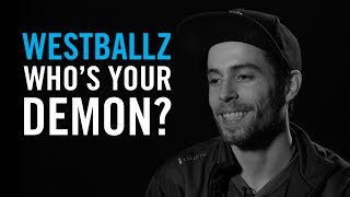 Who Is Your Demon: Westballz