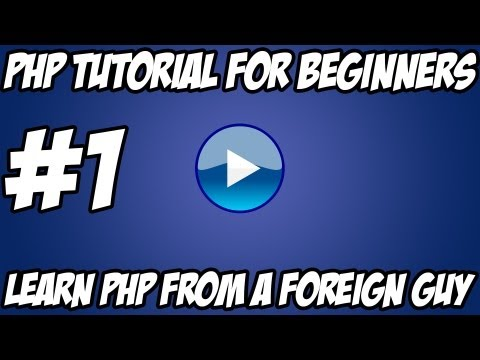 PHP Tutorial for Beginners – #1 – Basic Dowloading & Installing