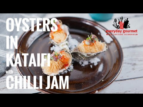 Oysters in Kataifi with Chilli Jam | Everyday Gourmet S7 E32
