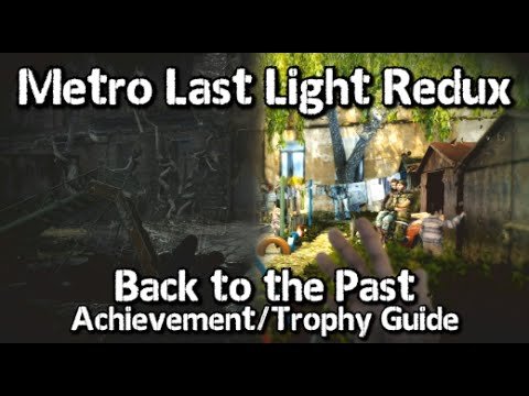 Metro Last Light Redux - Back to the Past Achievement/Trophy Guide - All Dead City Visions