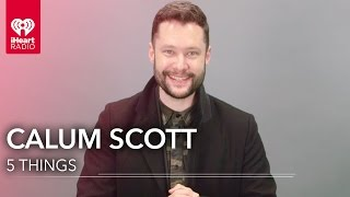 Video Calum Scott 5 Things You Didn't Know MP3, 3GP, MP4, WEBM, AVI, FLV Maret 2018