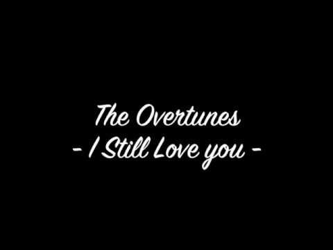 Video [MUSIC ONLY] The Overtunes - I Still Love You download in MP3, 3GP, MP4, WEBM, AVI, FLV February 2017