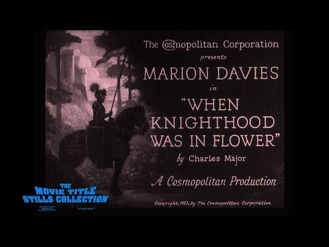 When Knighthood Was In Flower (1922) Title Sequence