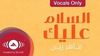 Video Maher Zain - Assalamu Alayka | Vocals Only (Lyric) MP3, 3GP, MP4, WEBM, AVI, FLV Mei 2019