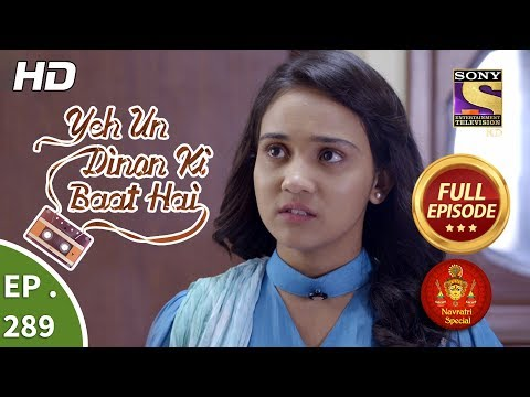 Yeh Un Dinon Ki Baat Hai - Ep 289 - Full Episode - 22nd October, 2018